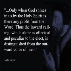 John Calvin was an influential French theologian and pastor during… Thy Word, Word Of God, Sweet Quotes, Sweet Sayings, John Calvin Quotes, John Owen, Bible Quotes, Scripture Verses, Grace Alone