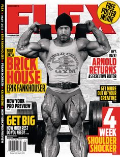 Erik Fankhouser aka the House makes the May 2013 cover of Flex Magazine. More on the May issue here --> http://ow.ly/mqlj5