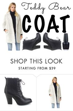 """Teddy Bear Coats"" by ponylovergirl20 ❤ liked on Polyvore featuring Refresh and OPI"