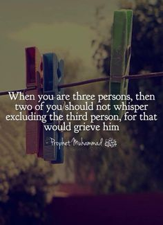 When you are three persons, then two of you should not #whisper excluding the third person, for that would grieve him -#Prophet #Muhammad ﷺ  #Sahih #Bukhari: 6290