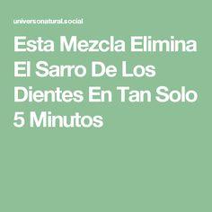 Esta Mezcla Elimina El Sarro De Los Dientes En Tan Solo 5 Minutos