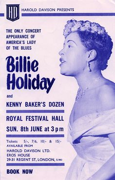 Billie Holiday 'Phantom' Concert Handbill, Royal Festival Hall, Sunday June 8 accompanied by Kenny Baker's Dozen, produced by Harold Davison. In the spring of Billie Holiday was offered. Billie Holiday, Jazz Artists, Jazz Musicians, Kenny Baker, Band Posters, Music Posters, Retro Posters, Festival Hall, Lady Sings The Blues