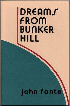 John Fante 'Dreams from Bunker Hill' by Ewan_James, via Flickr