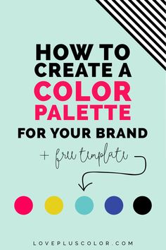 How to create a color palette for your brand + a FREE color palette template YAY! Personal Branding, Social Media Branding, Branding Your Business, Marca Personal, Business Tips, Online Business, Craft Business, Inbound Marketing, Digital Marketing Strategy