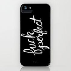 Fuck Perfect iPhone Case by Chris Piascik - $35.00