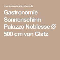 Gastronomie Sonnenschirm Palazzo Noblesse Ø 500 cm von Glatz