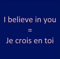 Pronunication: http://soundcloud.com/edi/i-believe-in-you-je-crois-en