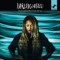 Harleighblu / Futurespective EP 2 / Tru Thoughts