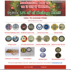 11th Day of Christmas - 15% off All Challenge Coins - Today Only! 12/10/15  All  : http://www.priorservice.com/challengecoins.html Army : http://www.priorservice.com/usarchco.html Navy : http://www.priorservice.com/usnachco.html USAF : http://www.priorservice.com/usairfochco.html USMC: http://www.priorservice.com/usmacochco1.html USCG: http://www.priorservice.com/coguchco.html Vets: http://www.priorservice.com/vechco.html POW-MIA: http://www.priorservice.com/powchalcoin.html MANY More…