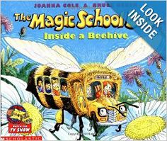 Magic School Bus, Inside a Beehive-- for more general information (there are a lot of books for kids on bees in general)