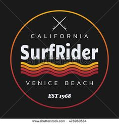 Find Vector Illustration On Theme Surfing Surf stock images in HD and millions of other royalty-free stock photos, illustrations and vectors in the Shutterstock collection. Surf Stickers, Surf Logo, Logos Retro, Retro Surf, Venice California, Graphic Design Illustration, Cool T Shirts, Surfing, Shirt Designs