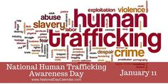 "[caption id=""attachment_346110″ align=""alignleft"" width=""490″] National Human Trafficking Awareness Day – January 11[/caption] NATIONAL HUMAN TRAFFICKING A…"