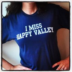 PENN STATE NITTANY LIONS - I MISS HAPPY VALLEY t-shirts for PENN STATE UNIVERSITY Alumni gatherings, tailgating and watch parties. Get one at www.imissmycollege.com