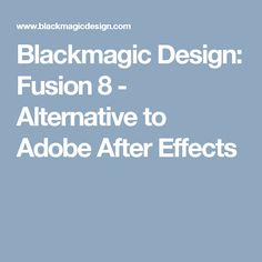 Blackmagic Design: Fusion 8 - Alternative to Adobe After Effects