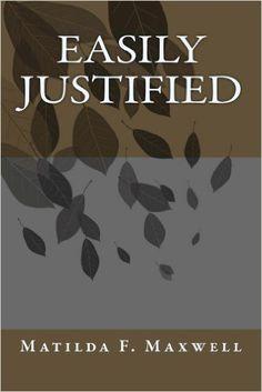 Amazon.com: Easily Justified eBook: Matilda F. Maxwell: Kindle Store