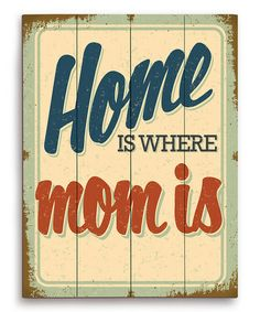 Another great find on #zulily! 'Home Is Where Mom Is' Wood Wall Art #zulilyfinds