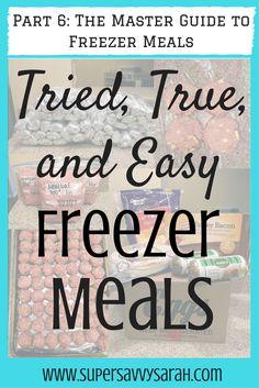 Tried, True, and Easy Freezer Meals, Make Ahead Freezer Meals, Freezer Meals, Healthy Freezer Meal, Freezer Meal Recipes, Freezer Meals for New Moms, Easy Freezer Meals, Super Savvy Sarah