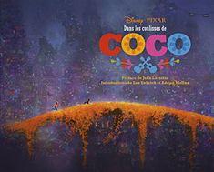Dans les coulisses de Coco de Disney Pixar https://www.amazon.fr/dp/2364805503/ref=cm_sw_r_pi_dp_U_x_stIPAbFD6WR5Y