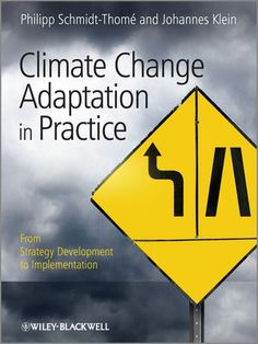 Communicating Climate Change Adaptation: From Strategy Development to Implementation http://onlinelibrary.wiley.com/doi/10.1002/9781118548165.ch1/pdf