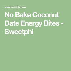 No Bake Coconut Date Energy Bites - Sweetphi
