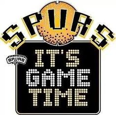 Spurs-It's Game Time game 4 #GOSPURS