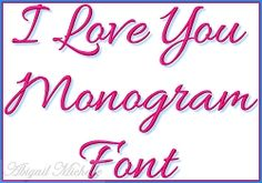 I Love You Monogram Font - 5 Sizes! | Alphabets | Machine Embroidery Designs | SWAKembroidery.com Abigail Michelle
