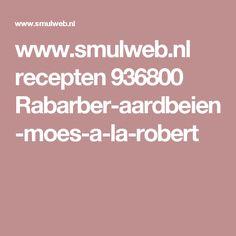 www.smulweb.nl recepten 936800 Rabarber-aardbeien-moes-a-la-robert