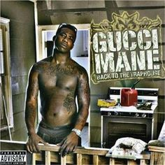 Back to the Trap House (Explicit) by Gucci Mane : Napster