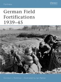 German Field Fortifications 1939 - 1945
