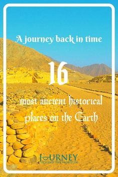 A journey back in time- to the most ancient historic places on the Earth