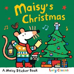 Maisy's Christmas Sticker Book: Crazy for Maisy? A stickler for stickers? Little ones will have hours of fun helping their favorite mouse get ready for Christmas. PB: 9780763625122 / Ages 2-5 yrs