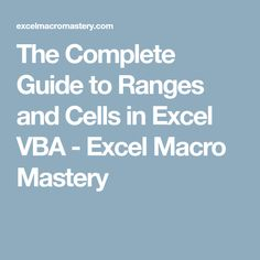 The Complete Guide to Ranges and Cells in Excel VBA - Excel Macro Mastery