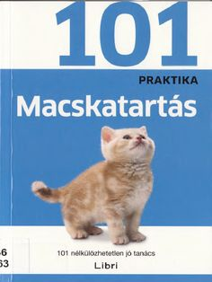 The 101 Essential Tips Cat Care book is an absolute must-have with its simple basics, illustrated step-by-step guides and large pictures with detailed descriptions. Learn all about choosing the best k Cat Care Tips, Pet Care, Information About Cats, Kitten Breeds, Dog Breeds, Pocket Cat, Cat Toilet Training, Cat Diet, Kitten Care