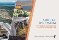 State of the system : report on Oregon's transportation system, by the Oregon Department of Transportation, Transportation Development Division