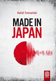 Made in Japan - Rafał Tomański - 6994841701 - oficjalne archiwum Allegro Made In Japan, Books, Libros, Book, Book Illustrations, Libri