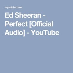 Ed Sheeran - Perfect [Official Audio] - YouTube