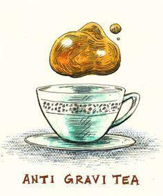 Anti Gravi Tea - Food puns!