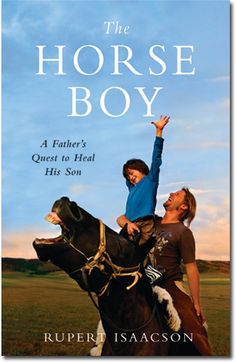 THE HORSE BOY is the dramatic and heartwarming story of that impossible adventure. In Mongolia, the family found undreamed of landscapes and people, unbearable setbacks, and advances beyond their wildest dreams. This is a deeply moving, truly one-of-a-kind story--of a family willing to go to the ends of the earth to help their son, and of a boy learning to connect with the world for the first time.