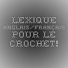 Lexique anglais/français pour le crochet! Crochet 101, Crochet Stitches, Crochet Patterns, Gifts For Photographers, Square Photos, Simple Bags, France, Unusual Gifts, New Years Eve Party