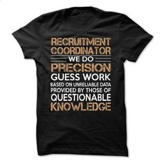 Recruitment Coordinator - #slogan tee #tshirt makeover. ORDER HERE => https://www.sunfrog.com/LifeStyle/Recruitment-Coordinator-61509242-Guys.html?68278