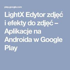 LightX Edytor zdjęć i efekty do zdjęć – Aplikacje na Androida w Google Play