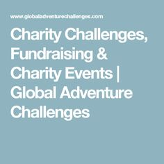Charity Challenges, Fundraising & Charity Events | Global Adventure Challenges