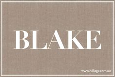 Like the name Blake for a girl.