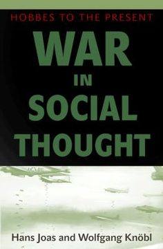 War in social thought : Hobbes to the present / Hans Joas and Wolfgang Knobl ; translated by Alex Skinner.