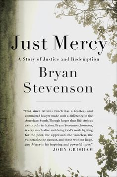 {CAN'T WAIT TO READ} Just Mercy by Bryan Stevenson: A Story of Justice and Redemption // a bestseller and a book I've been meaning to read since I watched his amazing TED Talk - http://www.ted.com/talks/bryan_stevenson_we_need_to_talk_about_an_injustice