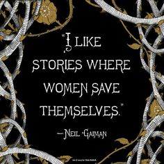 """I like stories where women save themselves"" Neil Gaiman quote about fairy tales. Feminism, feminist quotes, women's empowerment, stronger together Quotes Thoughts, Life Quotes Love, Book Quotes, Great Quotes, Quotes To Live By, Me Quotes, Inspirational Quotes, Unfair Quotes, Quotes From Books"