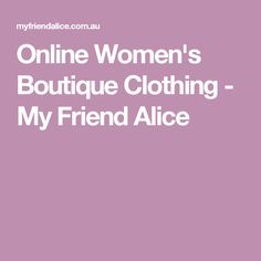 Online Women's Boutique Clothing - My Friend Alice