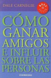 1. Cómo Ganar Amigos e Influir en las Personas – Daniel Carnegie