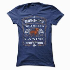 #DACHSHUND NO 1 BREED CANINE PERFECTION T SHIRTS