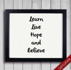 Learn, live, hope and BELIEVE!!! #tweegram https://itunes.apple.com/us/app/tweegram-text-message-quotes/id442452787?mt=8